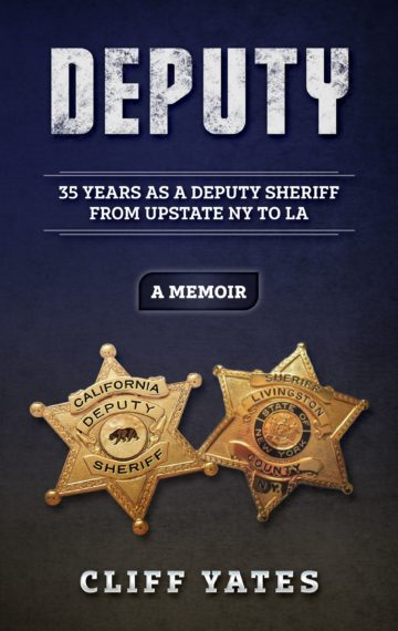 DEPUTY 35 years as a Deputy Sheriff from Upstate NY to LA